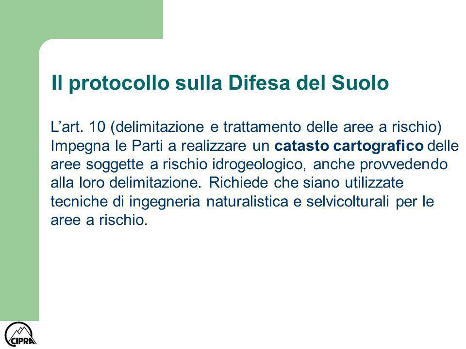 Il protocollo sulla Difesa del Suolo -non presenta aspetti davvero innovativi rispetto alla legislazione nazionale (es.