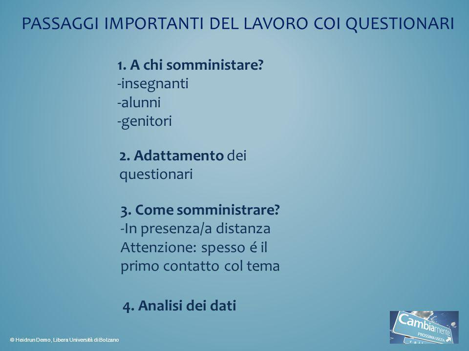 PASSAGGI IMPORTANTI DEL LAVORO COI QUESTIONARI 2.Adattamento dei questionari 1.