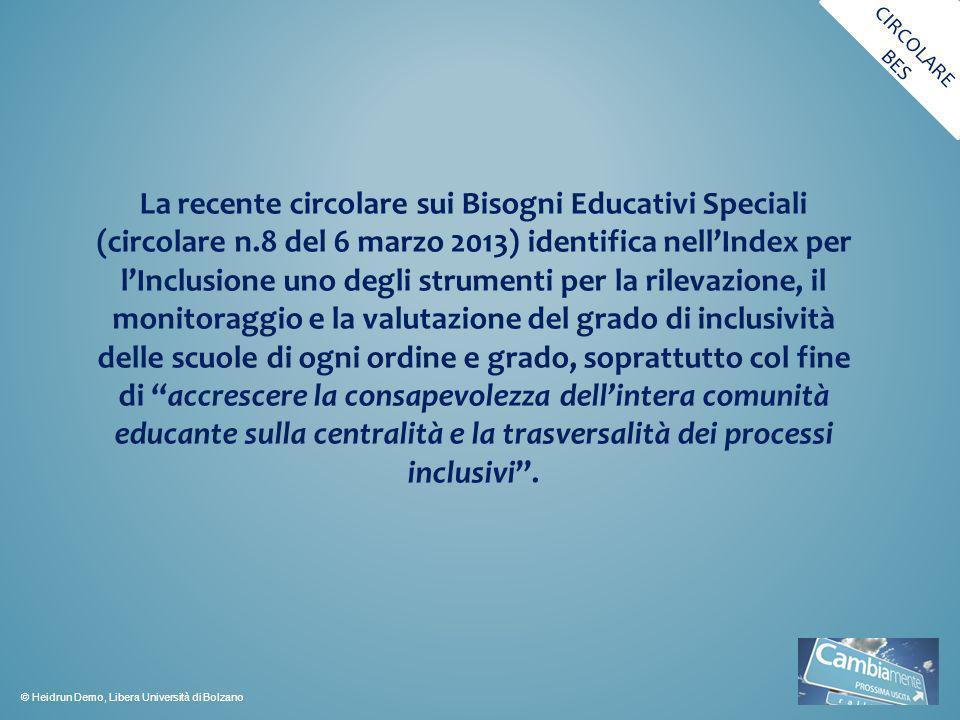 La recente circolare sui Bisogni Educativi Speciali (circolare n.8 del 6 marzo 2013) identifica nellIndex per lInclusione uno degli strumenti per la r