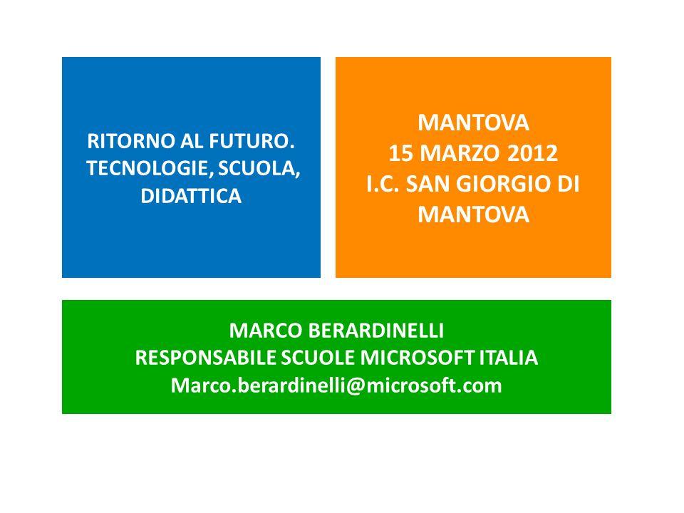 RITORNO AL FUTURO. TECNOLOGIE, SCUOLA, DIDATTICA MANTOVA 15 MARZO 2012 I.C.