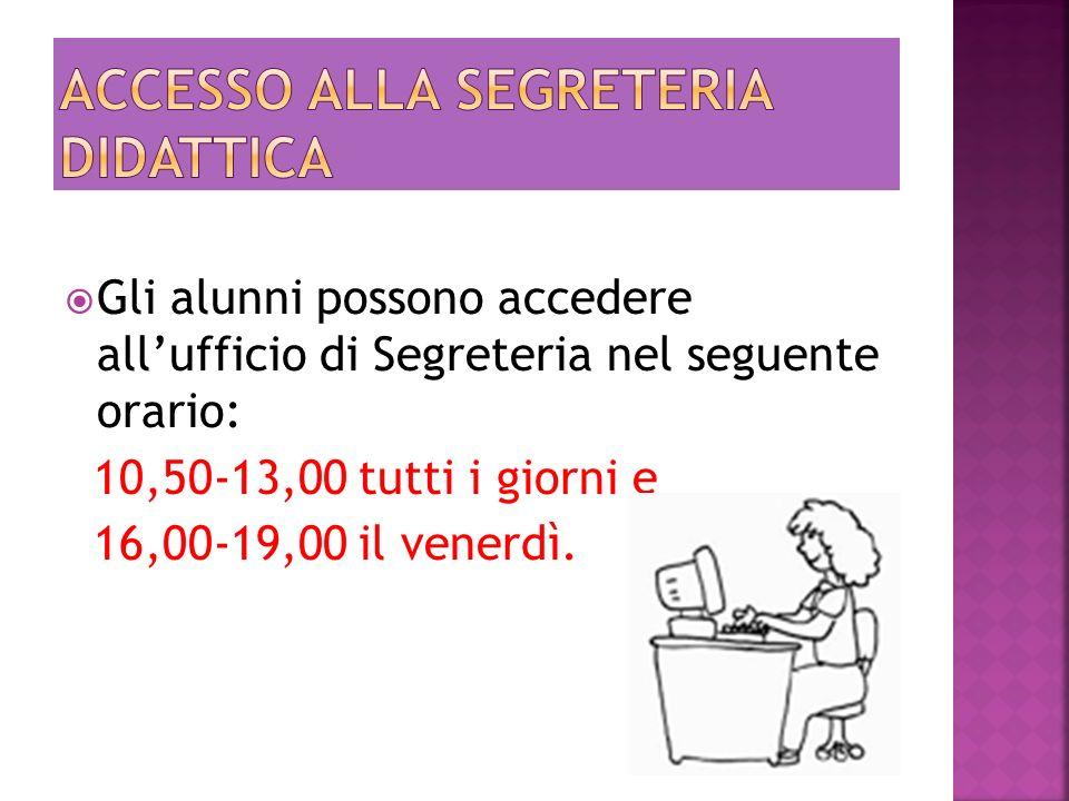 Gli alunni possono accedere allufficio di Segreteria nel seguente orario: 10,50-13,00 tutti i giorni e 16,00-19,00 il venerdì.
