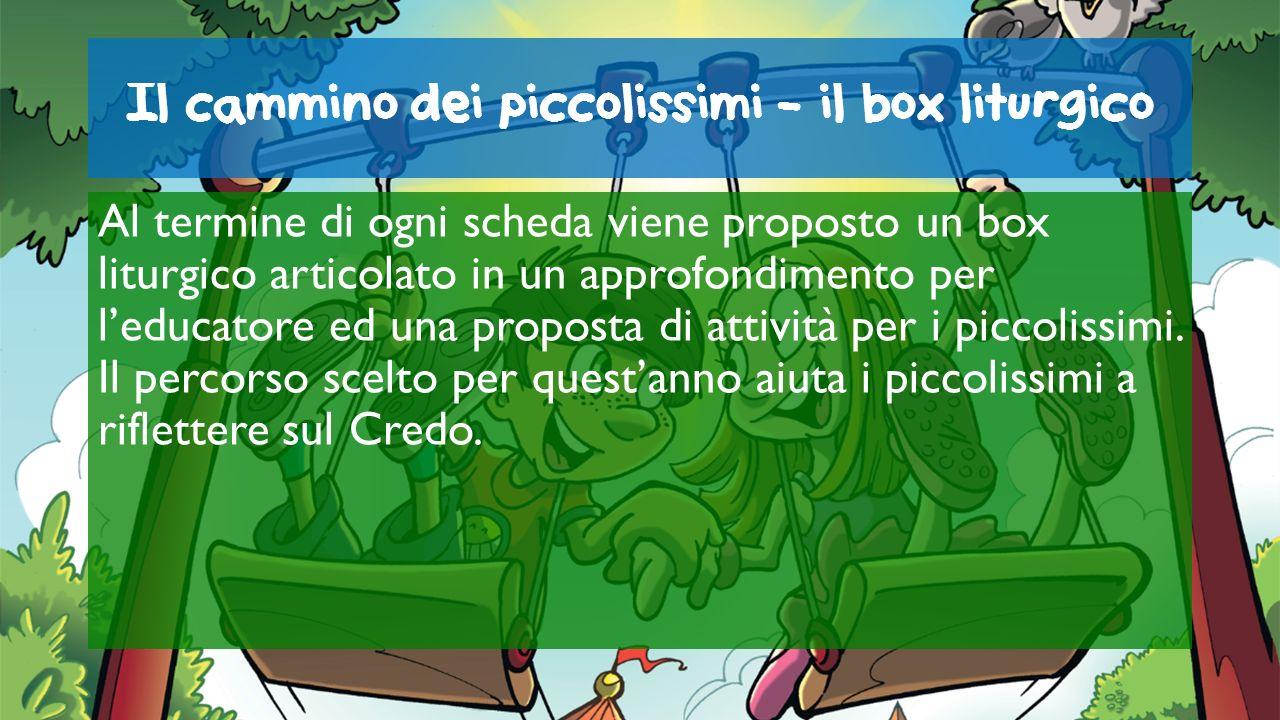 Il cammino dei piccolissimi - il box liturgico Al termine di ogni scheda viene proposto un box liturgico articolato in un approfondimento per leducato