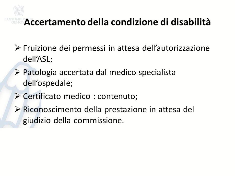 Accertamento della condizione di disabilità Fruizione dei permessi in attesa dellautorizzazione dellASL; Patologia accertata dal medico specialista de