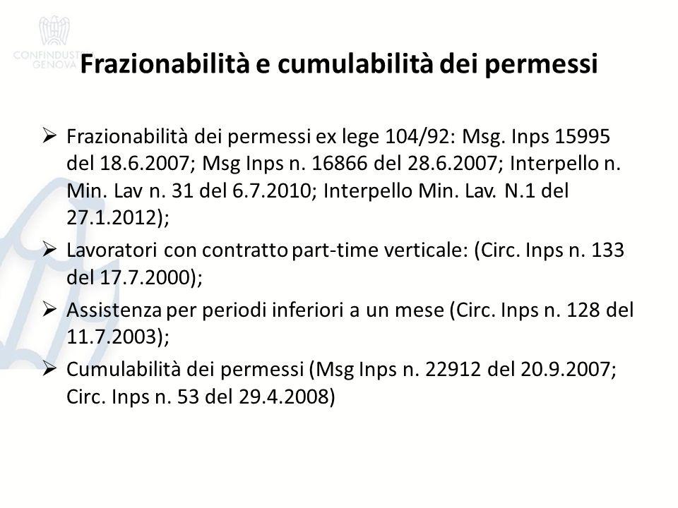 Frazionabilità e cumulabilità dei permessi Frazionabilità dei permessi ex lege 104/92: Msg. Inps 15995 del 18.6.2007; Msg Inps n. 16866 del 28.6.2007;