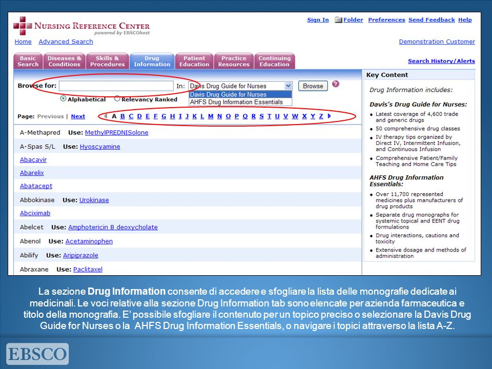 La sezione Drug Information consente di accedere e sfogliare la lista delle monografie dedicate ai medicinali. Le voci relative alla sezione Drug Info