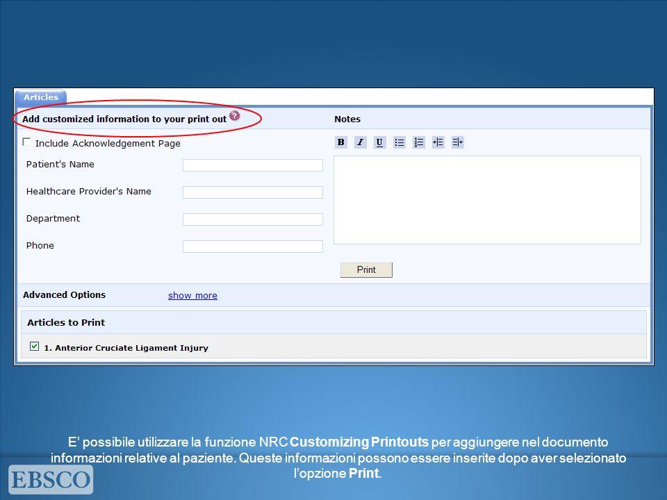 E possibile utilizzare la funzione NRC Customizing Printouts per aggiungere nel documento informazioni relative al paziente. Queste informazioni posso