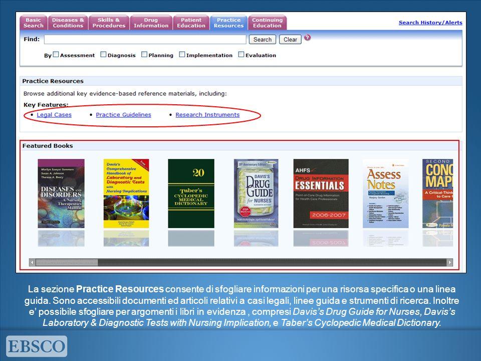 La sezione Practice Resources consente di sfogliare informazioni per una risorsa specifica o una linea guida. Sono accessibili documenti ed articoli r