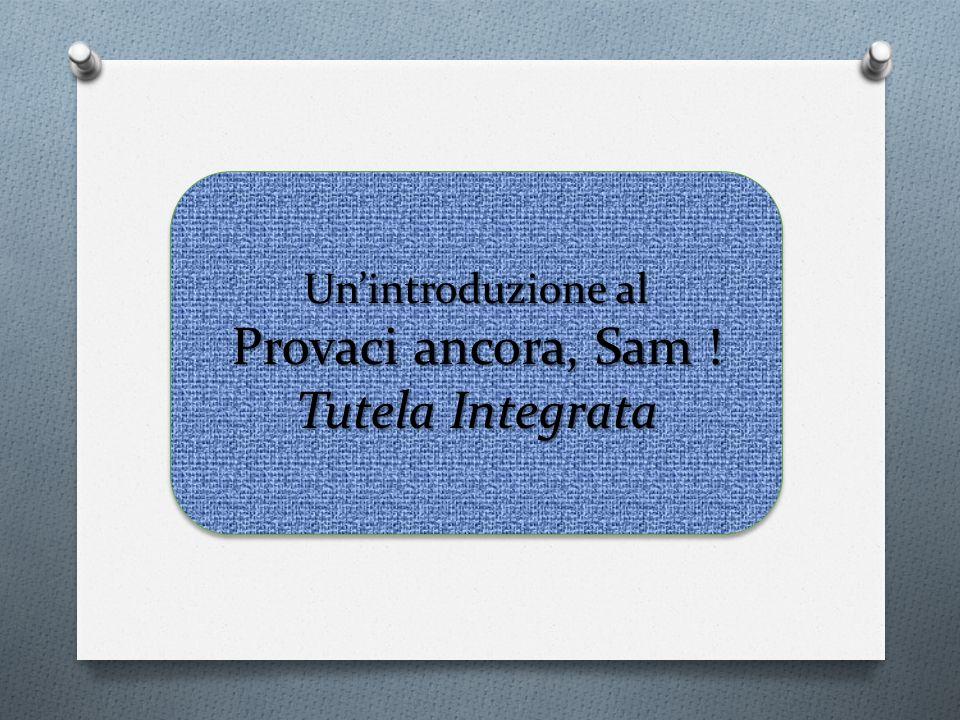 O Il progetto Provaci Ancora Sam tutela Integrata, iniziato nella.s.