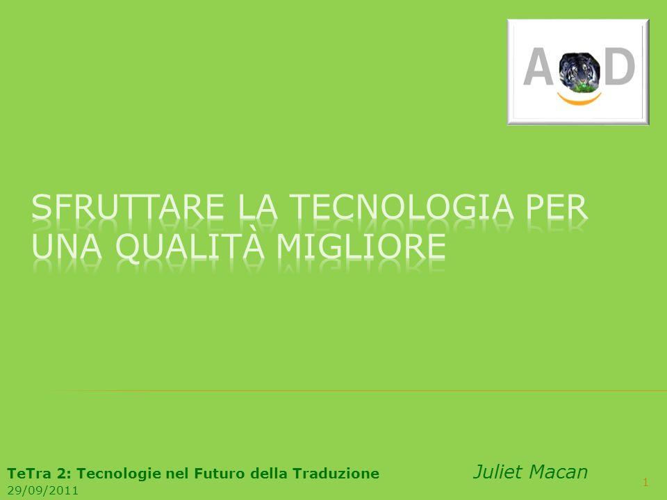 22 PianificazioneRedazione TraduzioneArchiviazione Comunicazione TeTra 2: Tecnologie nel Futuro della Traduzione Juliet Macan 29/09/2011