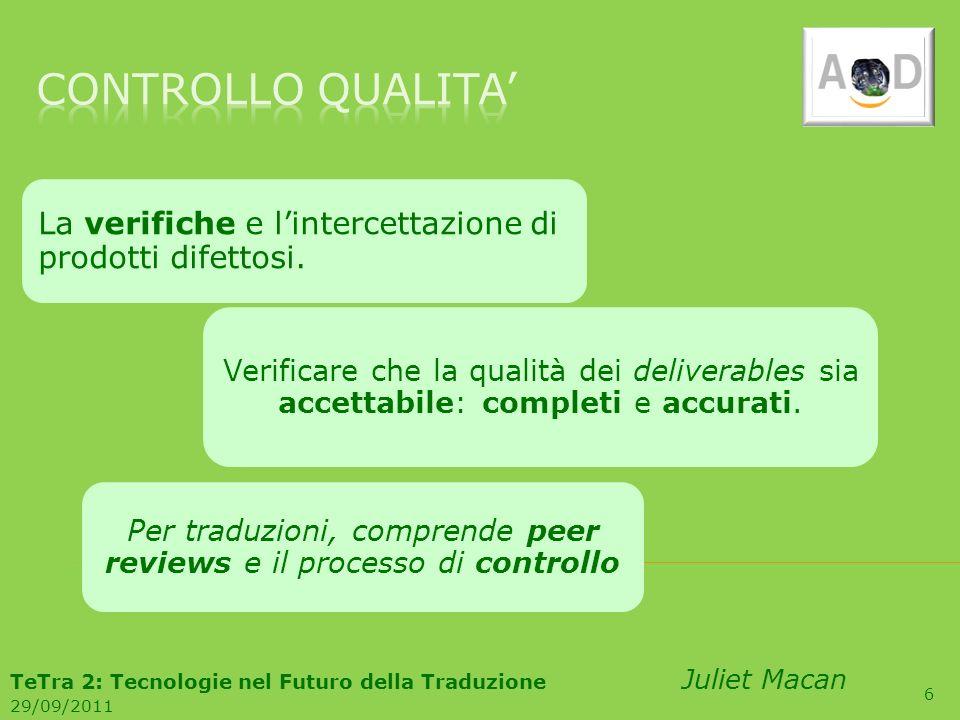 27 RedattoriTraduttoriRevisori TeTra 2: Tecnologie nel Futuro della Traduzione Juliet Macan 29/09/2011