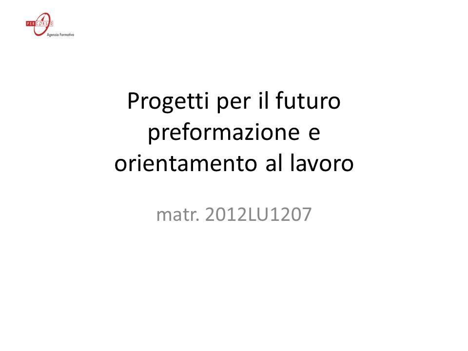 Progetti per il futuro : preformazione e orientamento al lavoro Il progetto prevedeva la realizzazione di un Laboratorio di orticoltura - matr.