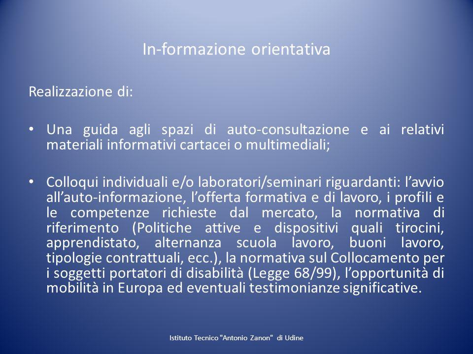 In-formazione orientativa Realizzazione di: Una guida agli spazi di auto-consultazione e ai relativi materiali informativi cartacei o multimediali; Co