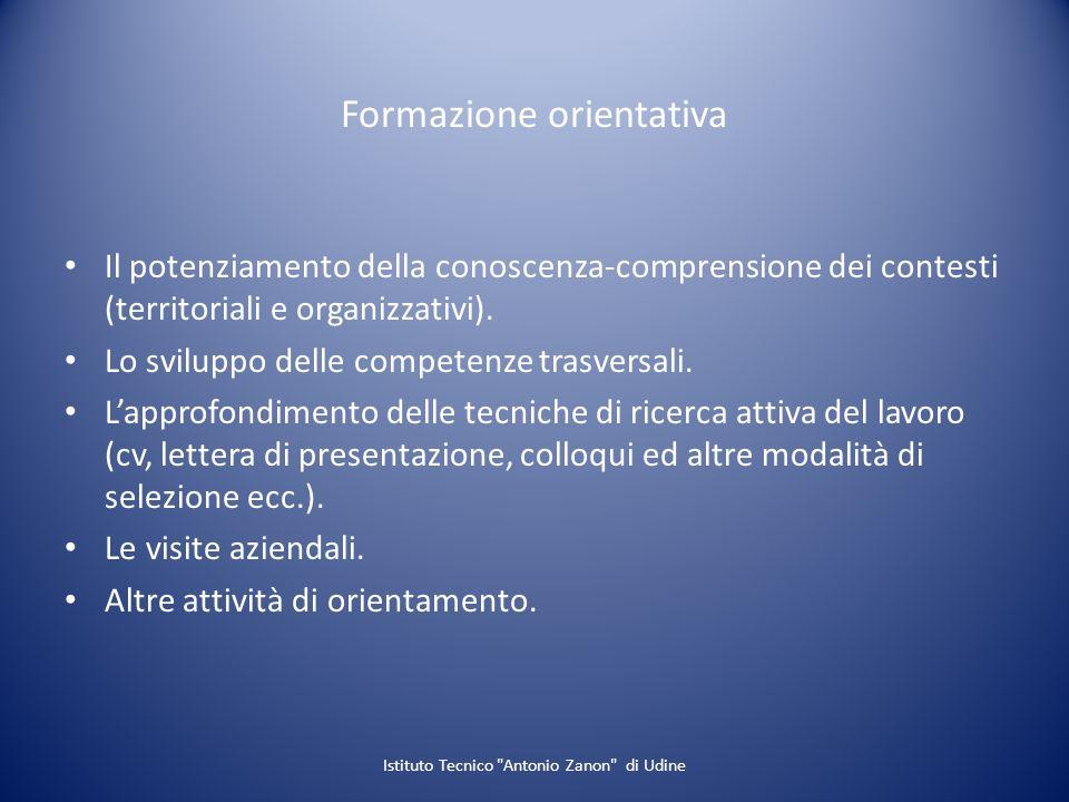 Formazione orientativa Il potenziamento della conoscenza-comprensione dei contesti (territoriali e organizzativi). Lo sviluppo delle competenze trasve