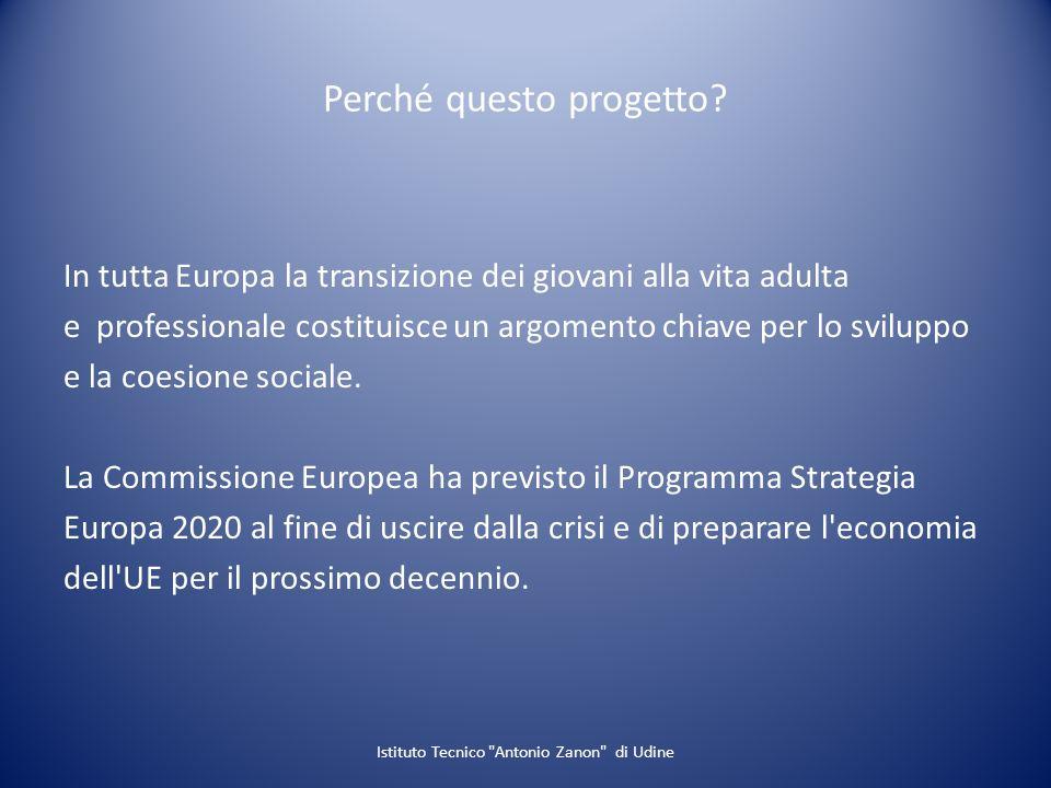 Perché questo progetto? In tutta Europa la transizione dei giovani alla vita adulta e professionale costituisce un argomento chiave per lo sviluppo e