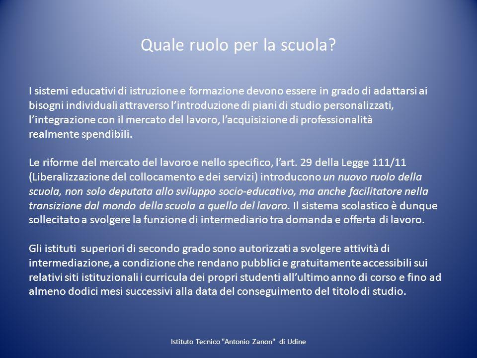 Quale ruolo per la scuola? I sistemi educativi di istruzione e formazione devono essere in grado di adattarsi ai bisogni individuali attraverso lintro