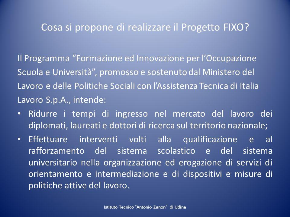 Cosa si propone di realizzare il Progetto FIXO? Il Programma Formazione ed Innovazione per lOccupazione Scuola e Università, promosso e sostenuto dal