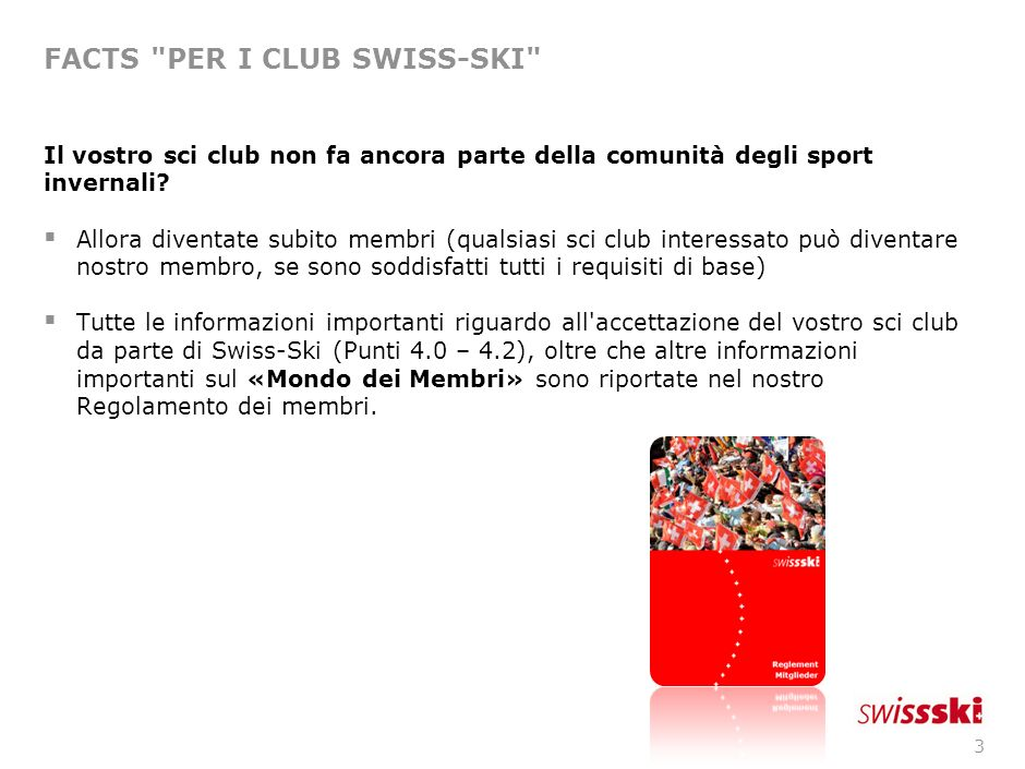 2 FACTS CHI SIAMO? Swiss-Ski...