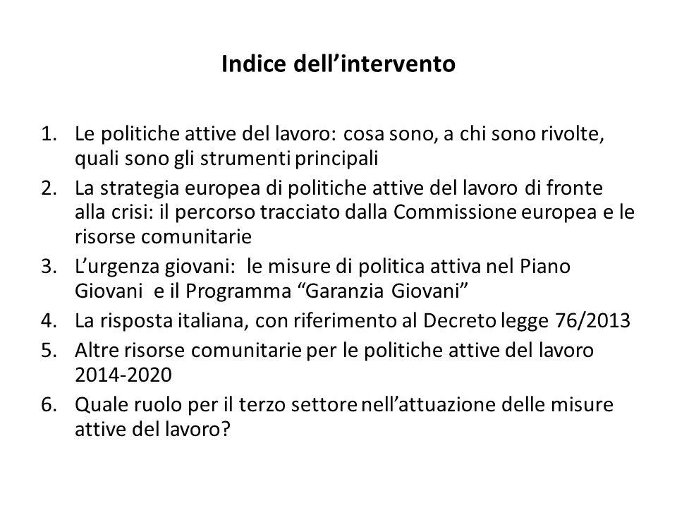 La risposta italiana Dlg 76/2013(Legge 99 del 9/ 2013) : Introduzione di incentivo per lassunzione di lavoratori giovani (18-29) a t.