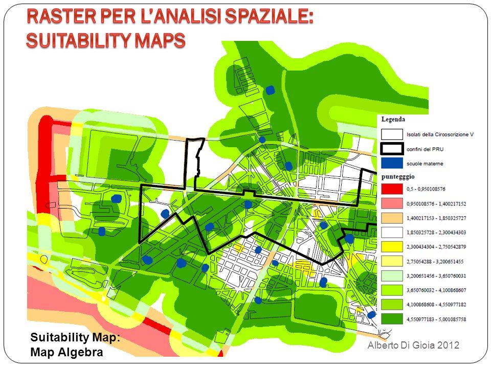 Alberto Di Gioia 2012 Suitability Map: Map Algebra