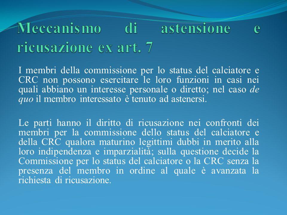 I membri della commissione per lo status del calciatore e CRC non possono esercitare le loro funzioni in casi nei quali abbiano un interesse personale