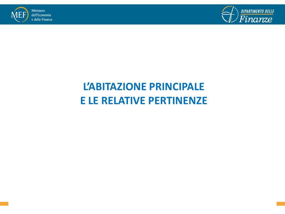 LABITAZIONE PRINCIPALE E LE RELATIVE PERTINENZE 9