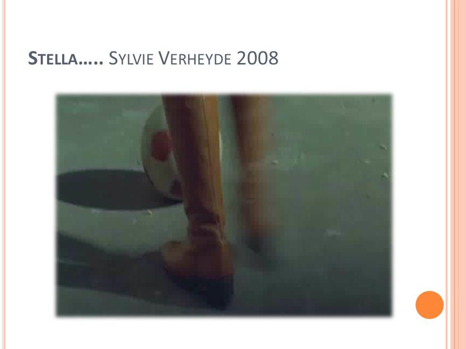 S TELLA ….. S YLVIE V ERHEYDE 2008