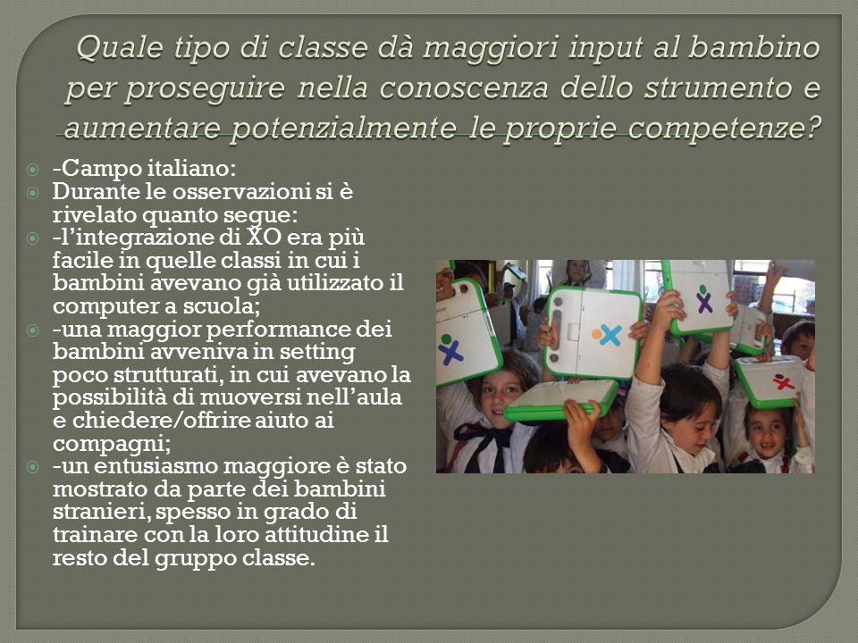 -Campo italiano: Durante le osservazioni si è rivelato quanto segue: -lintegrazione di XO era più facile in quelle classi in cui i bambini avevano già