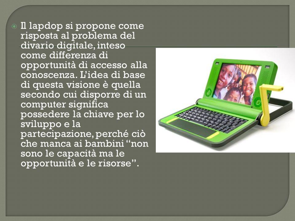 Il lapdop si propone come risposta al problema del divario digitale, inteso come differenza di opportunità di accesso alla conoscenza. Lidea di base d
