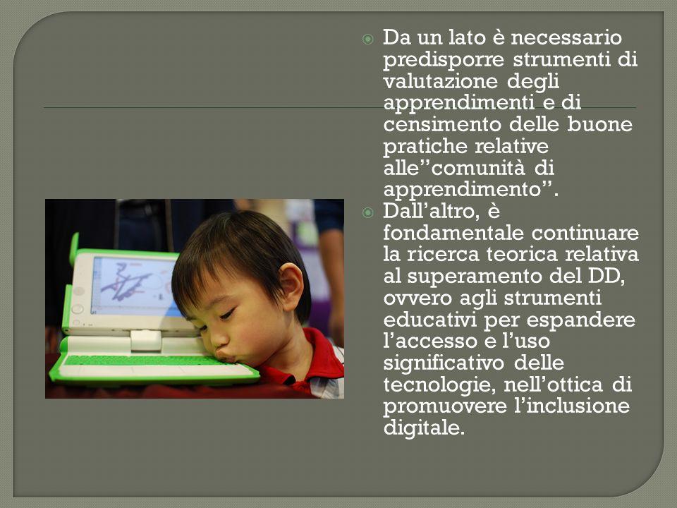 Da un lato è necessario predisporre strumenti di valutazione degli apprendimenti e di censimento delle buone pratiche relative allecomunità di apprend