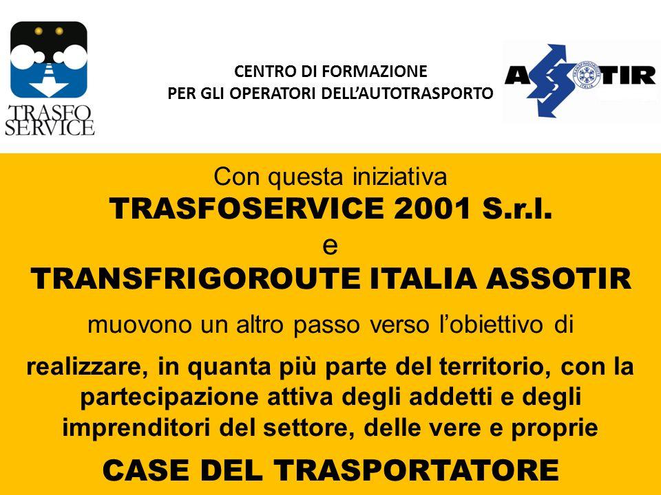 CENTRO DI FORMAZIONE PER GLI OPERATORI DELLAUTOTRASPORTO Con questa iniziativa TRASFOSERVICE 2001 S.r.l.