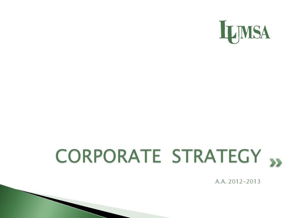 A.A. 2012-2013 CORPORATE STRATEGY