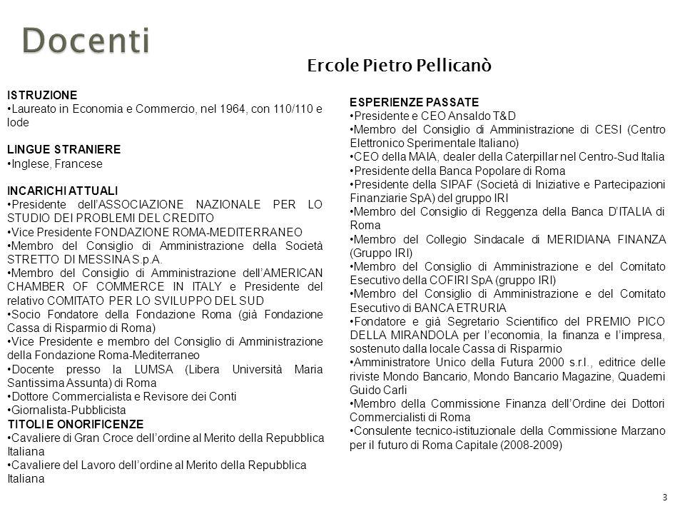 Ercole Pietro Pellicanò 3 ESPERIENZE PASSATE Presidente e CEO Ansaldo T&D Membro del Consiglio di Amministrazione di CESI (Centro Elettronico Sperimen