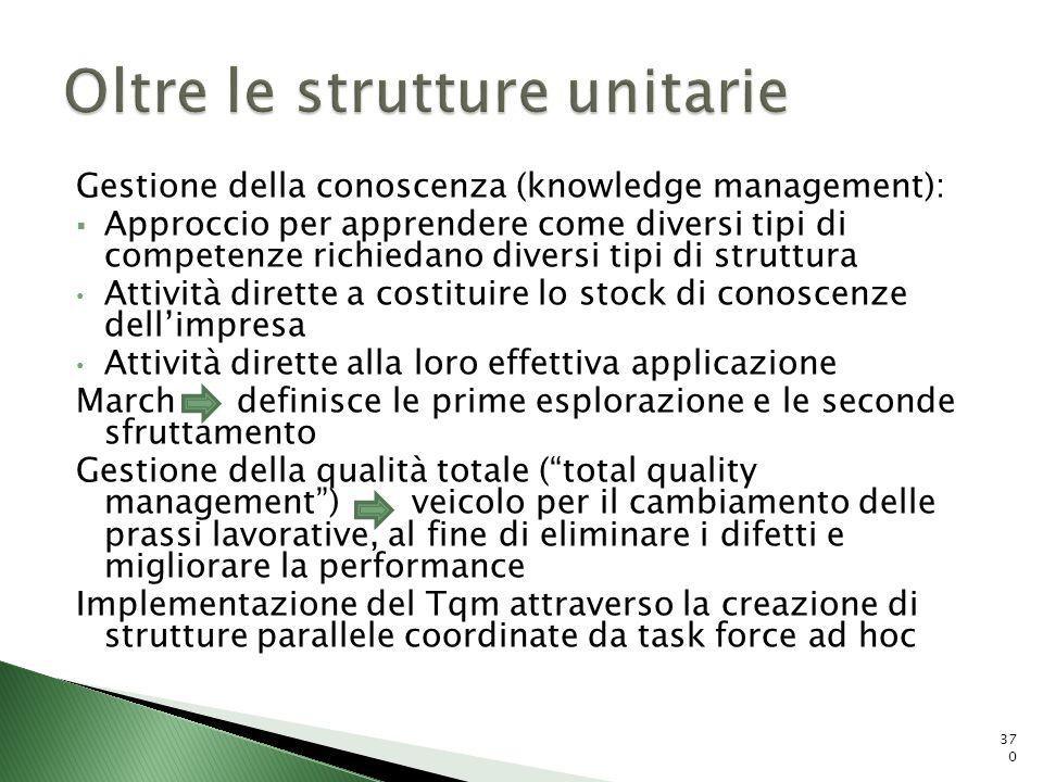 Gestione della conoscenza (knowledge management): Approccio per apprendere come diversi tipi di competenze richiedano diversi tipi di struttura Attivi