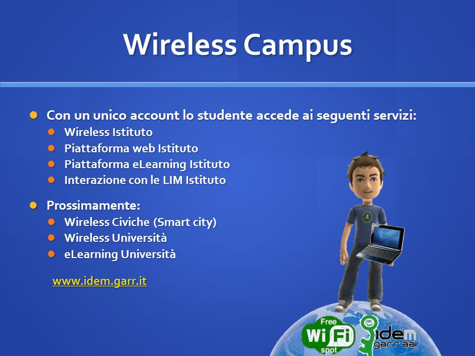 Wireless Campus Con un unico account lo studente accede ai seguenti servizi: Con un unico account lo studente accede ai seguenti servizi: Wireless Ist