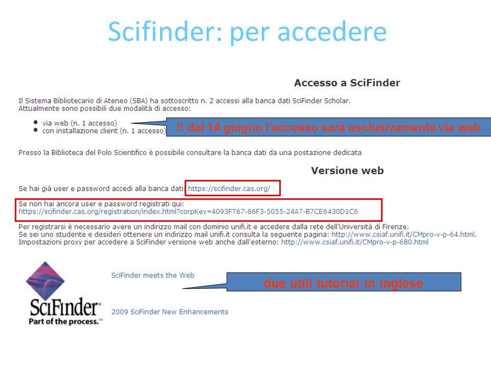 Scifinder: per accedere !! dal 14 giugno laccesso sarà esclusivamente via web due utili tutorial in inglese