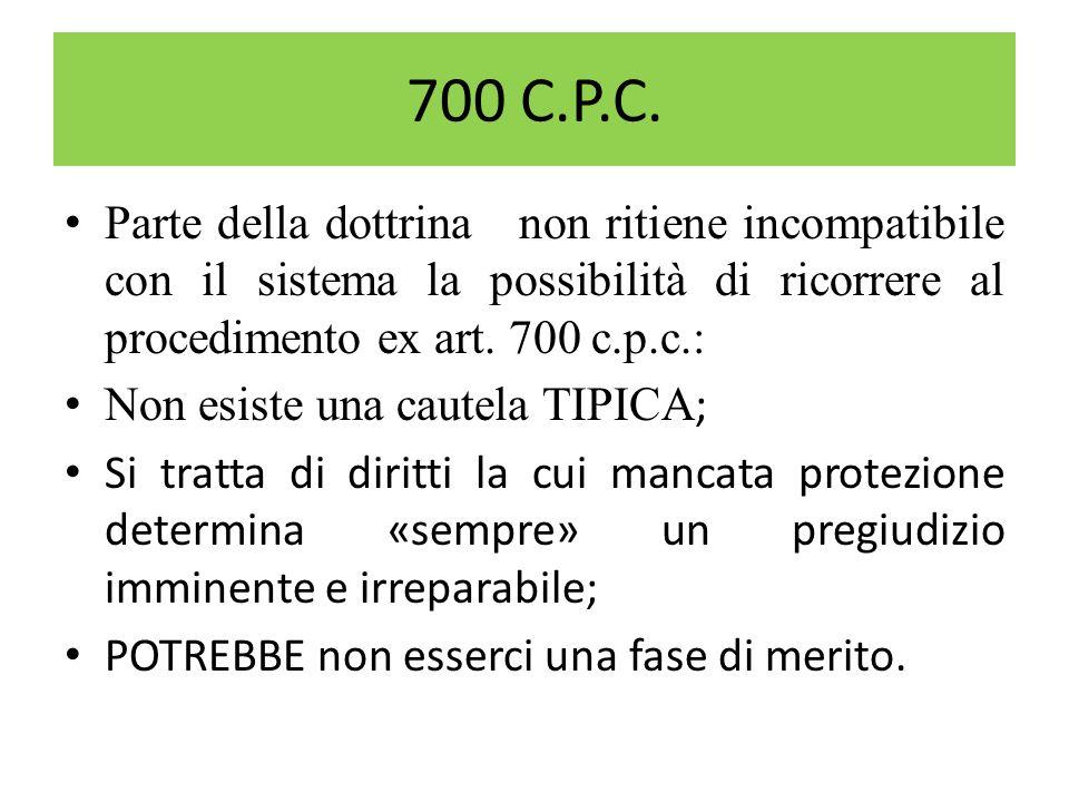 700 C.P.C. Parte della dottrina non ritiene incompatibile con il sistema la possibilità di ricorrere al procedimento ex art. 700 c.p.c.: Non esiste un