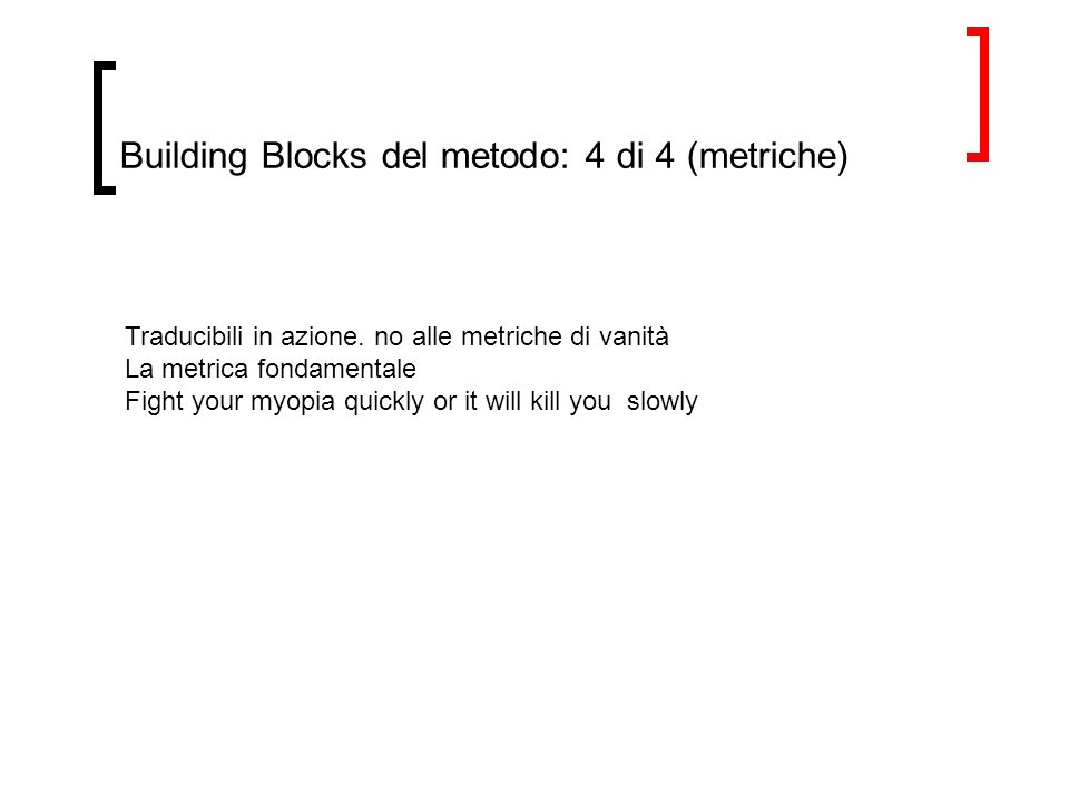 Building Blocks del metodo: 4 di 4 (metriche) Traducibili in azione.