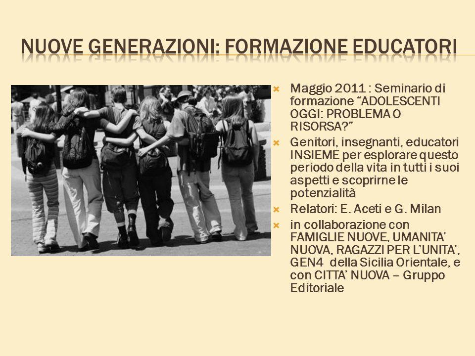 Maggio 2011 : Seminario di formazione ADOLESCENTI OGGI: PROBLEMA O RISORSA.