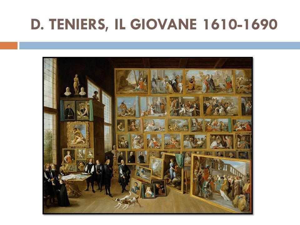 D. TENIERS, IL GIOVANE 1610-1690