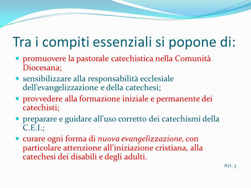 Tra i compiti essenziali si popone di: promuovere la pastorale catechistica nella Comunità Diocesana; sensibilizzare alla responsabilità ecclesiale de