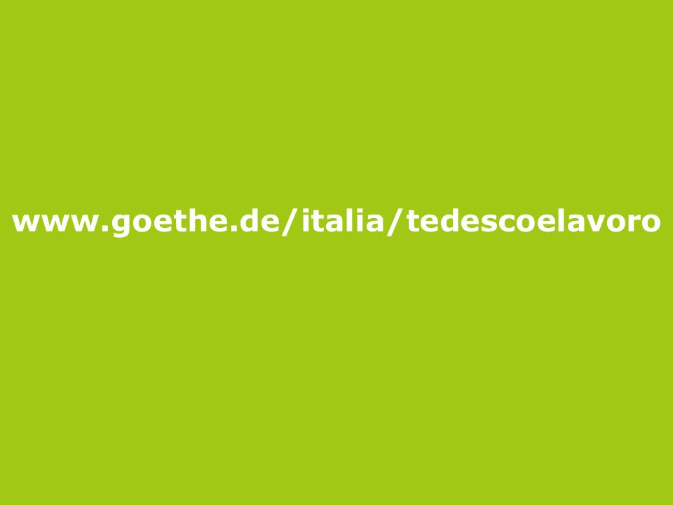 Seite 10 www.goethe.de/italia/tedescoelavoro