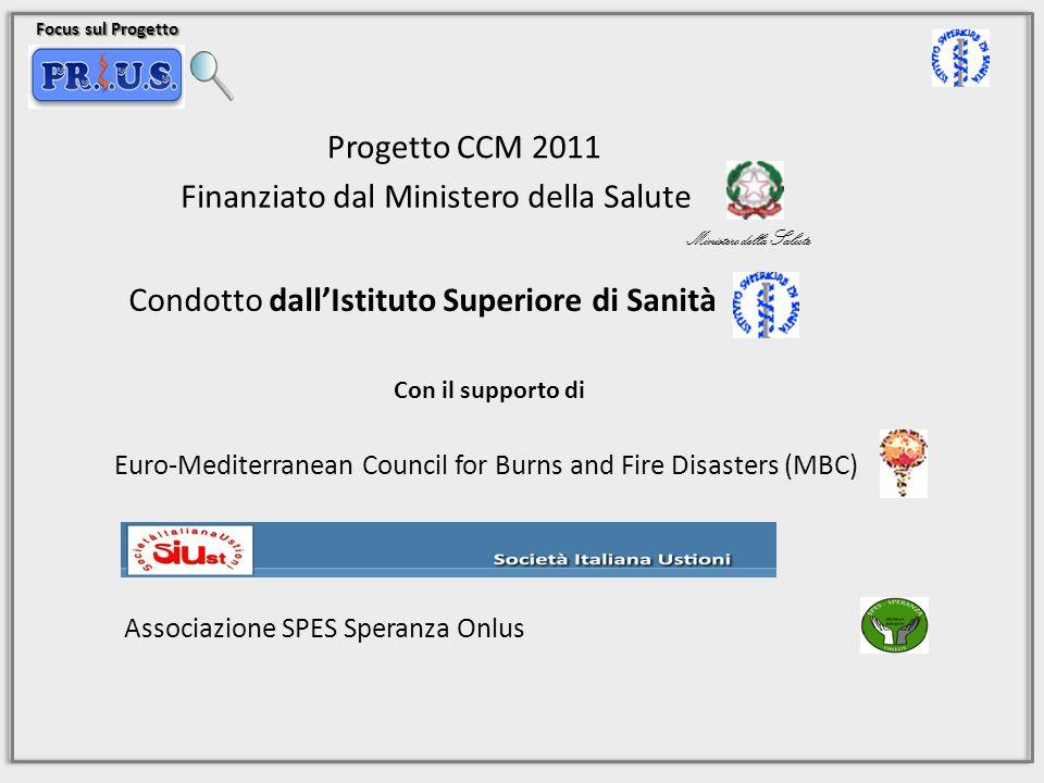 Focus sul Progetto Progetto CCM 2011 Finanziato dal Ministero della Salute Condotto dallIstituto Superiore di Sanità Con il supporto di Ministero dell