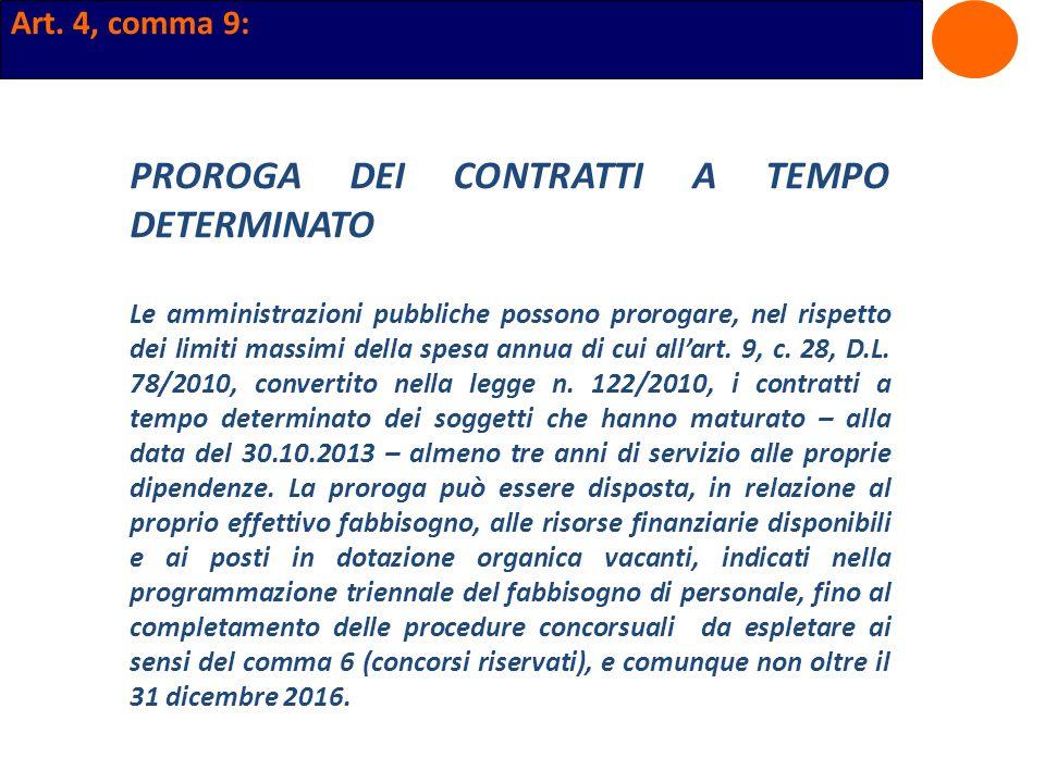 Art. 4, comma 9: PROROGA DEI CONTRATTI A TEMPO DETERMINATO Le amministrazioni pubbliche possono prorogare, nel rispetto dei limiti massimi della spesa