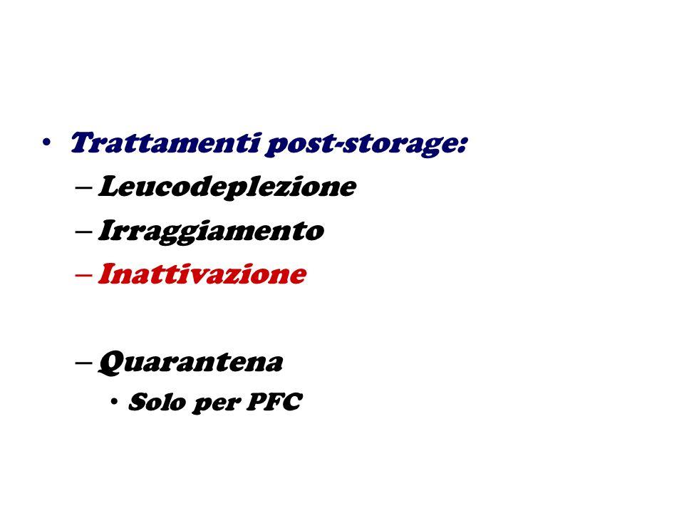 Trattamenti post-storage: – Leucodeplezione – Irraggiamento – Inattivazione – Quarantena Solo per PFC