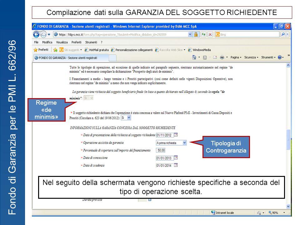 Fondo di Garanzia per le PMI L. 662/96 Regime «de minimis» Tipologia di Controgaranzia Nel seguito della schermata vengono richieste specifiche a seco