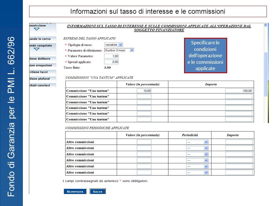 Fondo di Garanzia per le PMI L. 662/96 Specificare le condizioni delloperazione e le commissioni applicate Informazioni sul tasso di interesse e le co