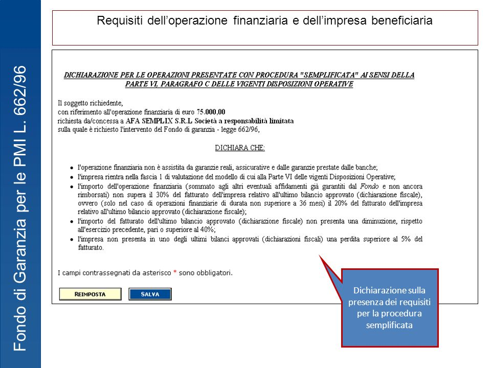 Fondo di Garanzia per le PMI L. 662/96 Dichiarazione sulla presenza dei requisiti per la procedura semplificata Requisiti delloperazione finanziaria e