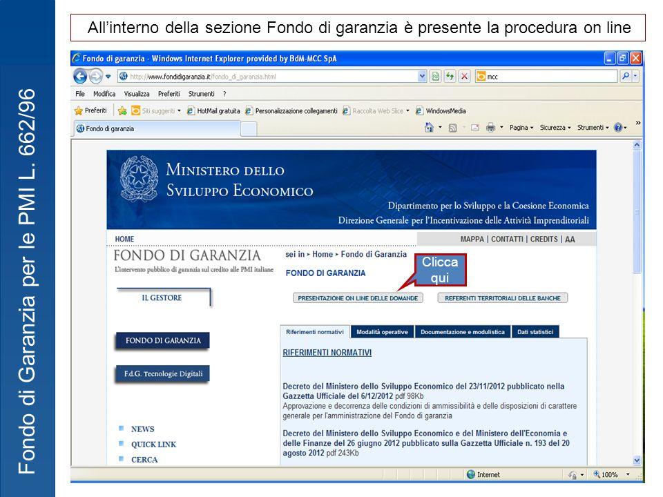 Fondo di Garanzia per le PMI L. 662/96 Allinterno della sezione Fondo di garanzia è presente la procedura on line Clicca qui