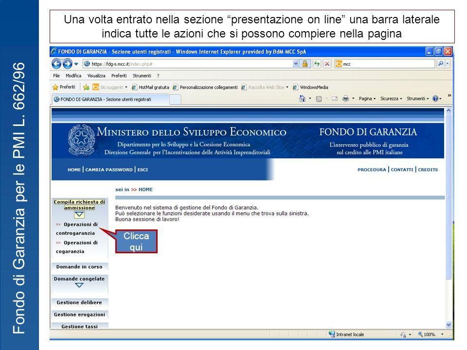 Fondo di Garanzia per le PMI L. 662/96 Clicca qui Una volta entrato nella sezione presentazione on line una barra laterale indica tutte le azioni che