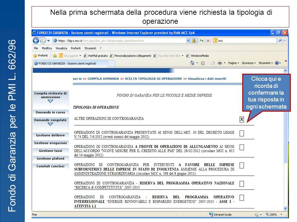 Fondo di Garanzia per le PMI L. 662/96 Clicca qui e ricorda di confermare la tua risposta in ogni schermata Nella prima schermata della procedura vien